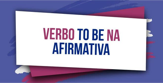 Verbo to be na afirmativa capa