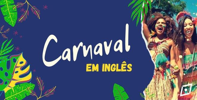 Como-falar-sobre-o-carnaval-em-ingles