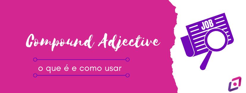 compound-adjective-o-que-e-e-como-usar-capa