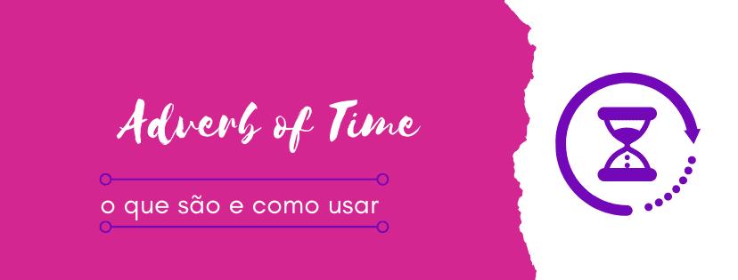 adverb-of-time-o-que-sao-e-como-usar-capa