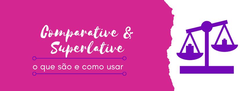 comparative-e-superlative-o-que-sao-e-como-usar-capa