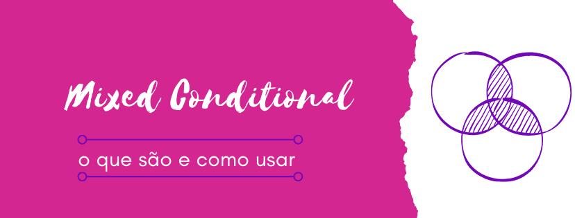 mixed-conditional-o-que-sao-e-como-usar-capa