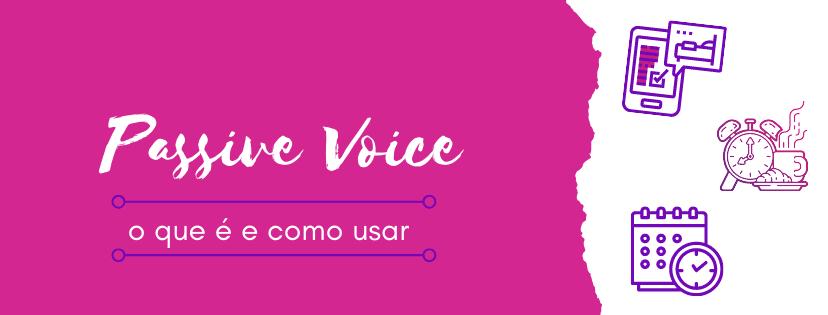 passive-voice-o-que-é-e-como-usar-capa