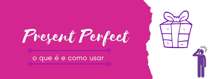 present-perfect-o-que-e-e-como-usar-capa