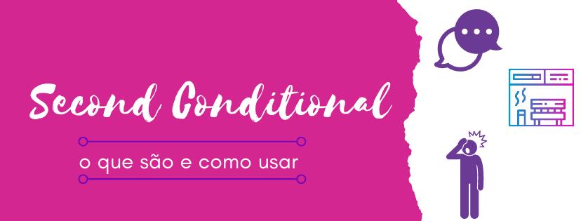 second-conditional-o-que-sao-e-como-usar-capa