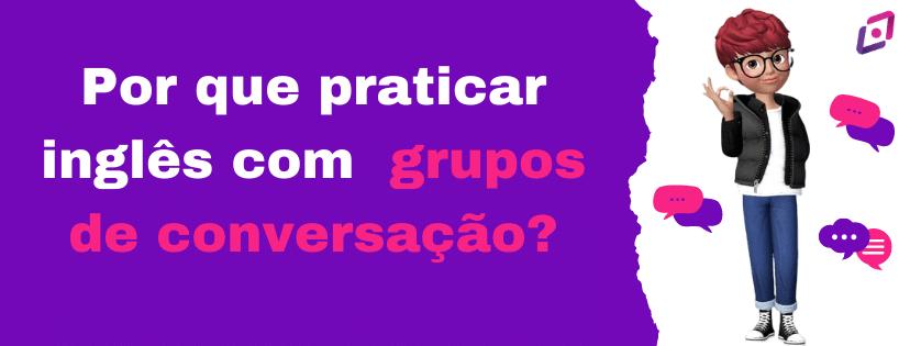 por-que-praticar-ingles-com-grupos-de-conversacao-capa